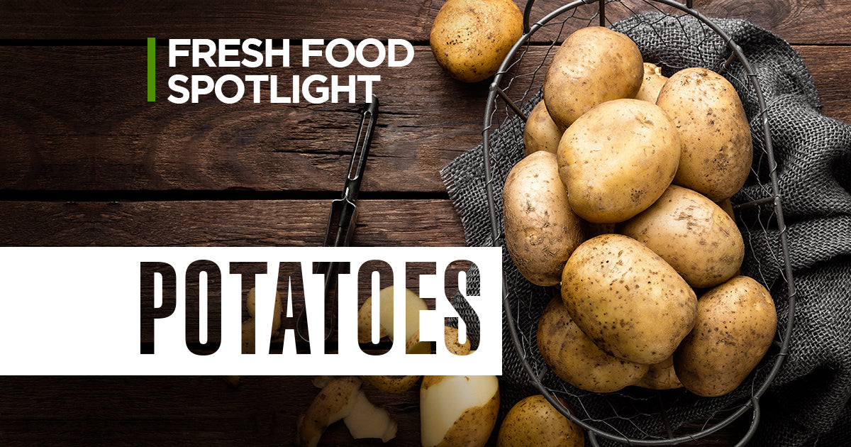 Fresh Food Spotlight: Potatoes
