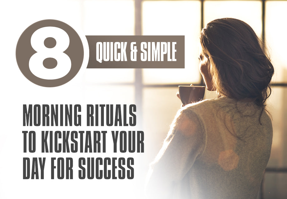 8 Quick & Simple Morning Rituals to Kickstart Your Day for Success