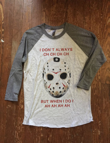 Halloween baseball tee - I don't always CH CH CH but when i do i AH AH AH
