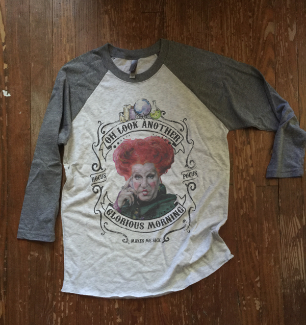 Hocus Pocus Halloween Shirt - Winifred Sanderson - Oh look another glorious morning - makes me sick