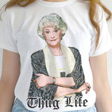 Golden Girls Thug Life Dorothy Tee