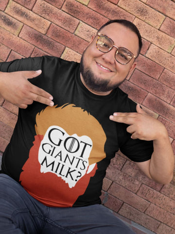 Tee Tank or Sweatshirt - GoT giants MILK