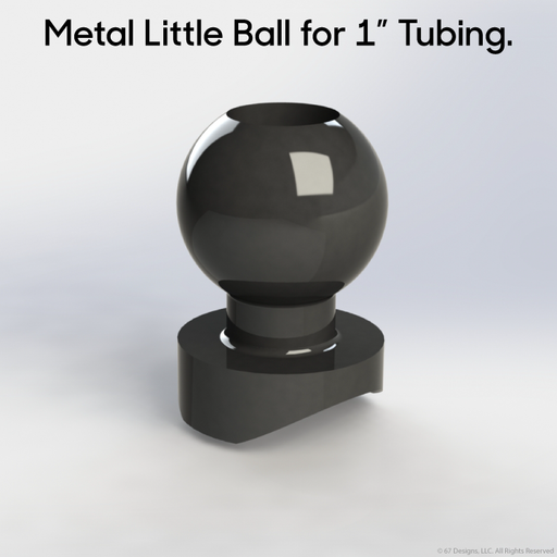 "Little Ball for 1"" Tubing"