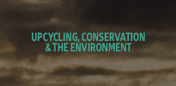 Upcycling and the environment