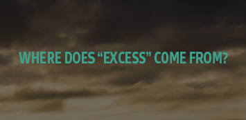Where does excess come from