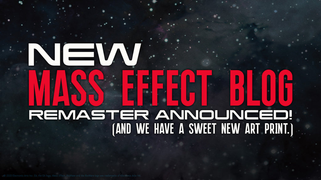 Mass Effect Remaster Announcement & New Art Print!