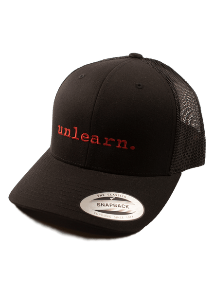 unlearn. - Black Trucker Snapback Hat
