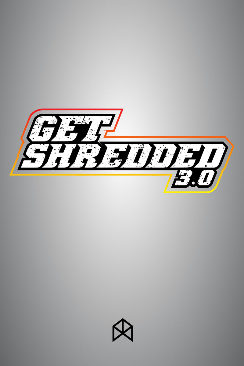 GET SHREDDED 3.0