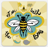Sticker - I'm with the Bees