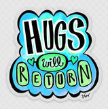 Sticker - Hugs will return