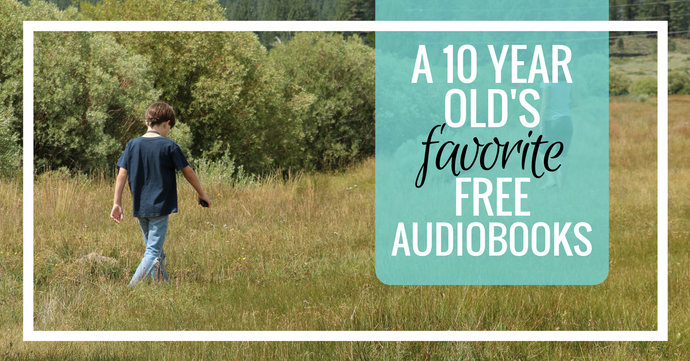 A 10-Year Old's Favorite (FREE) Audio Books