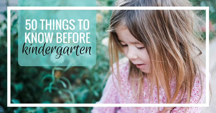 50 Things Your Child Needs to Know Before Kindergarten