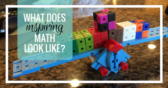 What Does Inspiring Math LOOK Like?