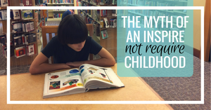 The Myth of an Inspire, not Require childhood