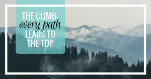 The Climb - Every path leads to the top