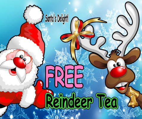 FREE Reindeer Tea, Santa Claus delight on a cold Christmas Night delivering gifts to the good boys and girls.