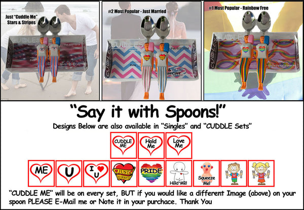 All three Cuddle Spoons sets - Say it with Spoons – Couples & Singles Love Them! Cuddle Me, Hold Me, Squeeze Me, Feed Me, Just Married, Pride and more.