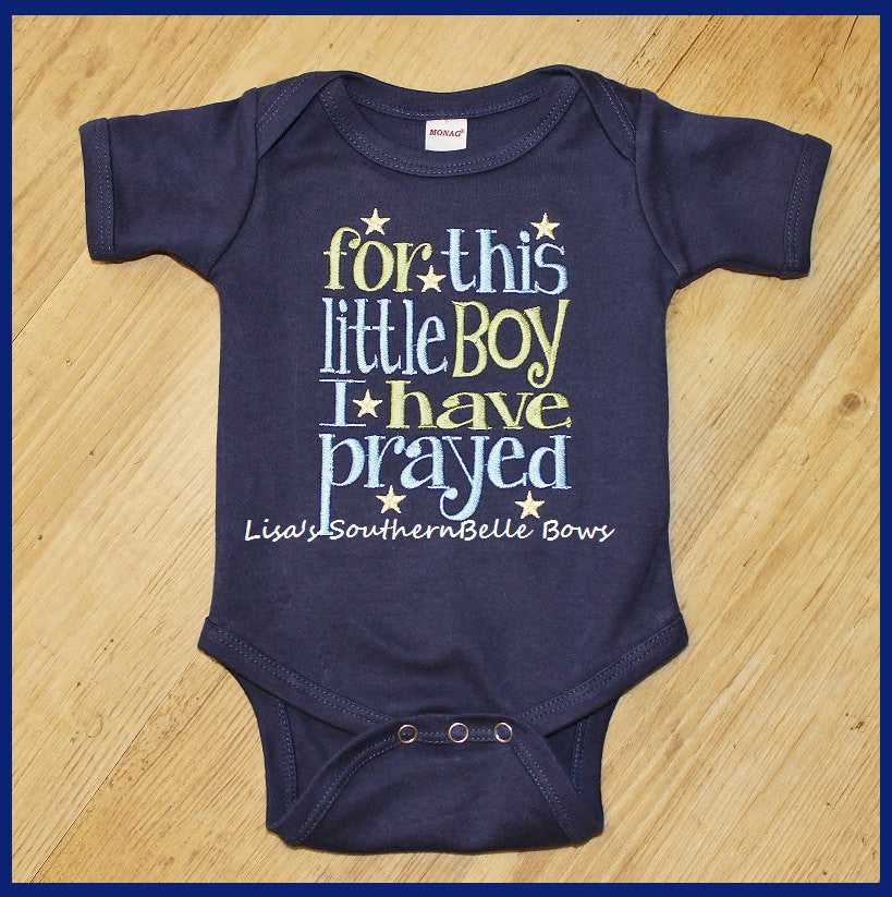 READY TO SHIP: For this little Boy I have prayed, New Baby, Adoption Baby Cute Saying, 0-3 months