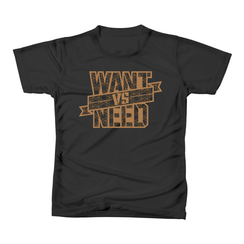 WANT VS NEED WORLDS TEE - BROWN