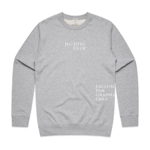 JIU JITSU CLUB FOR GRAPPLERS ONLY - FRENCH TERRY PULLOVER CREW NECK