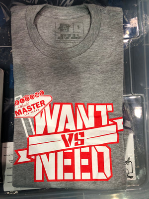 WANT VS NEED MASTER WORLDS TEE - GRAY