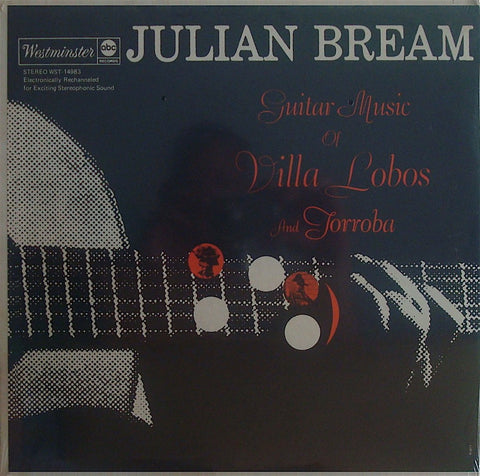 LP - Bream: Guitar Music Of Villa-Lobos & Torroba - Westminster/ABC WST-14983 (sealed)