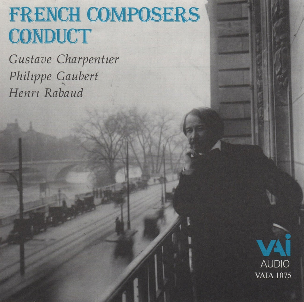 CD - French Composers Conduct (Charpentier, Gaubert, Rabaud) - VAI Music VAIA 1075
