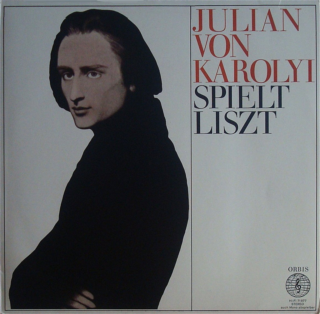 LP - Julian Von Karolyi: Liszt Sonata In B Minor, Spanish Rhapsody, Etc. - Orbis 71877