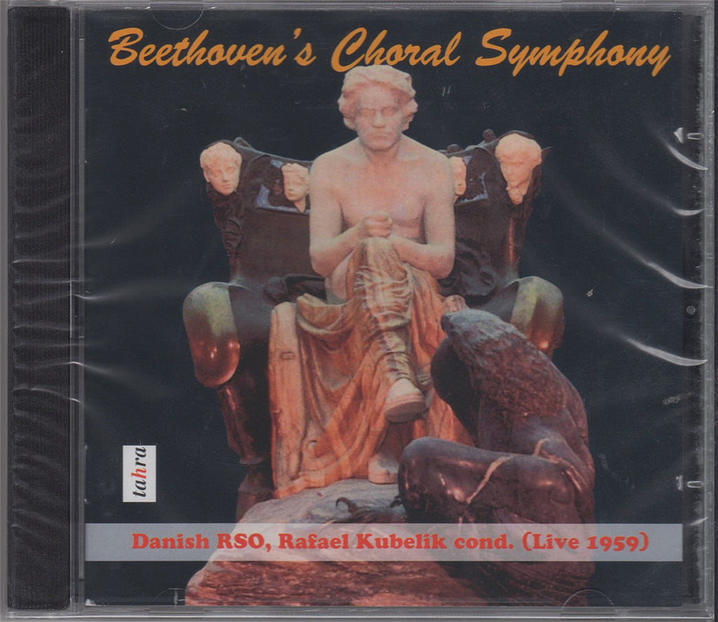 "CD - Kubelik/Danish RSO: Beethoven Symphony No. 9 ""Choral"" - Tahra TAH 752 (sealed)"