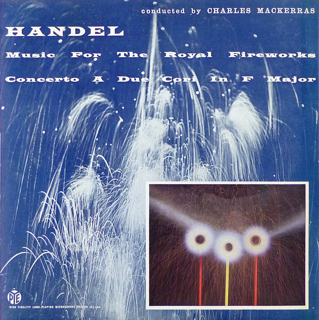 Mackerras: Handel Royal Fireworks Music + Due Cori - Pye CML 33005