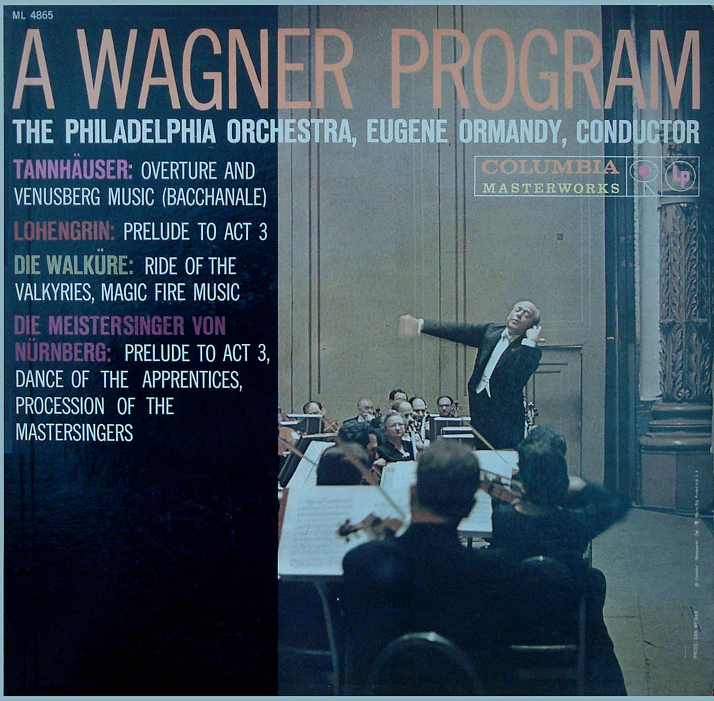 Ormandy: Wagner Tannhauser Overture, etc. - Columbia ML 4865