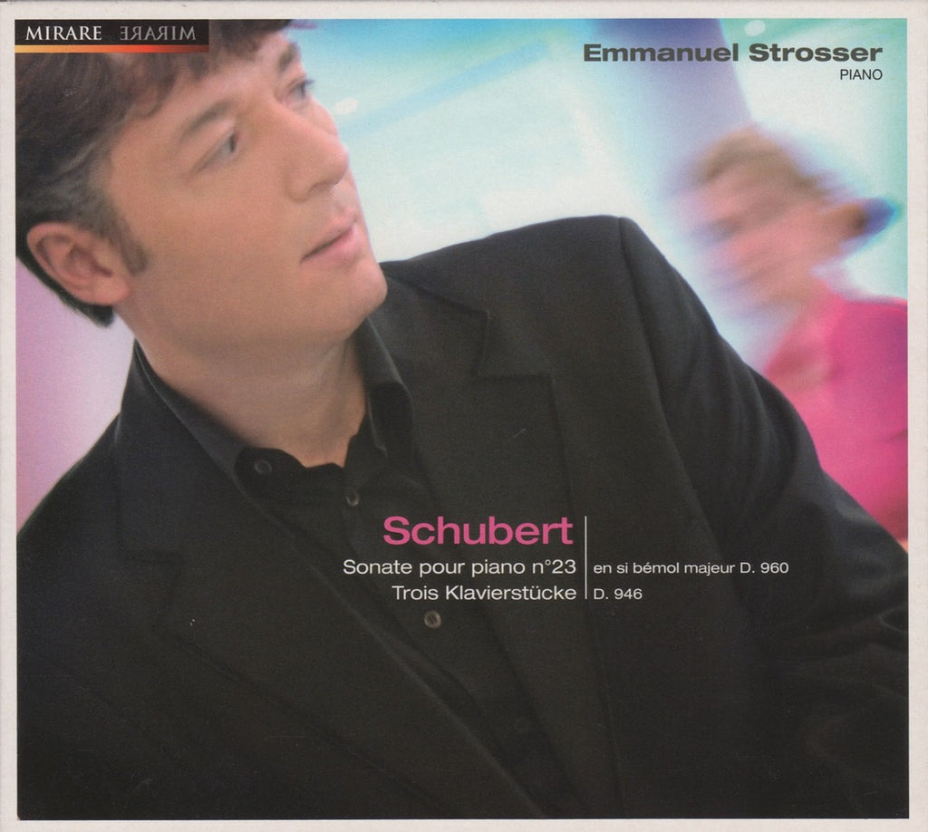 CD - Strosser: Schubert Piano Sonata No. 21 D. 960, Etc. - Mirare MIR 025