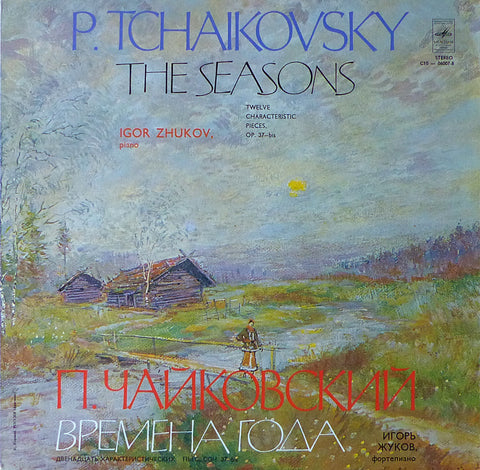 Igor Zhukov: Tchaikovsky The Seasons Op. 37b - Melodiya C10-06007-8
