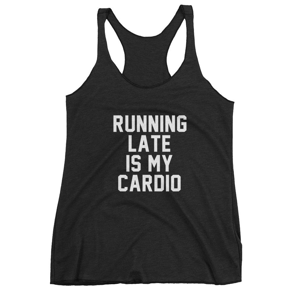Running Late Is My Cardio Racerback Tank Top - House of Ke'Chic  - 1