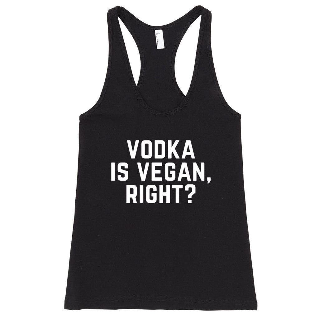 Vodka is Vegan, Right? Racerback Tank Top - House of Ke'Chic  - 1