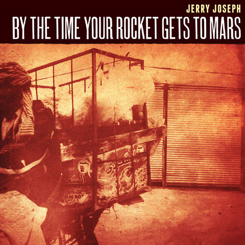 By the Time Your Rocket Gets to Mars - CD