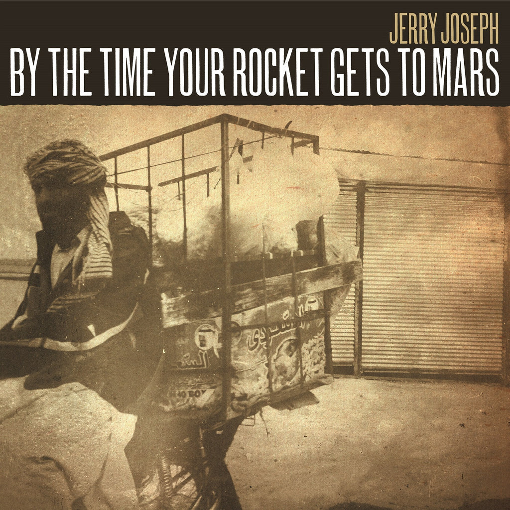 Jerry Joseph By The Time Your Rocket Gets To Mars LP Cover