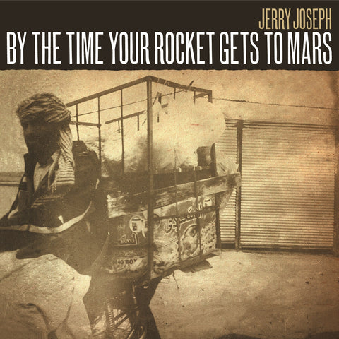 By the Time Your Rocket Gets to Mars - LP