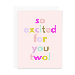 So Excited for You Two Card