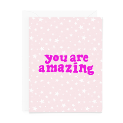 You Are Amazing Greeting Card