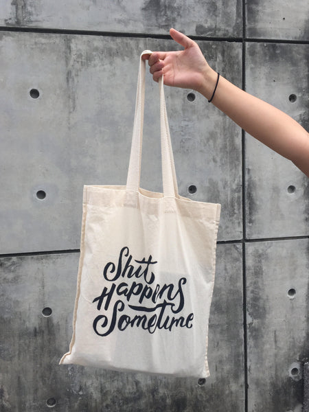 Everyday Tote: Shit Happens Sometimes