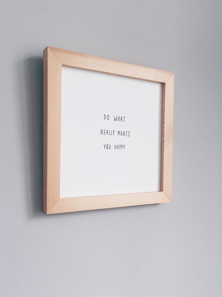 Do what really makes you happy, framed