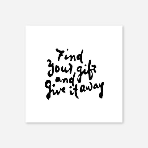 Find your gift and give it away, print