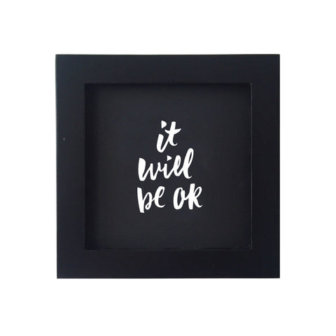 It Will be Ok, framed, 2 colors