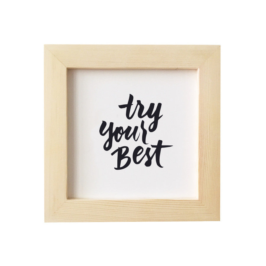 Try Your Best, framed, 2 colors