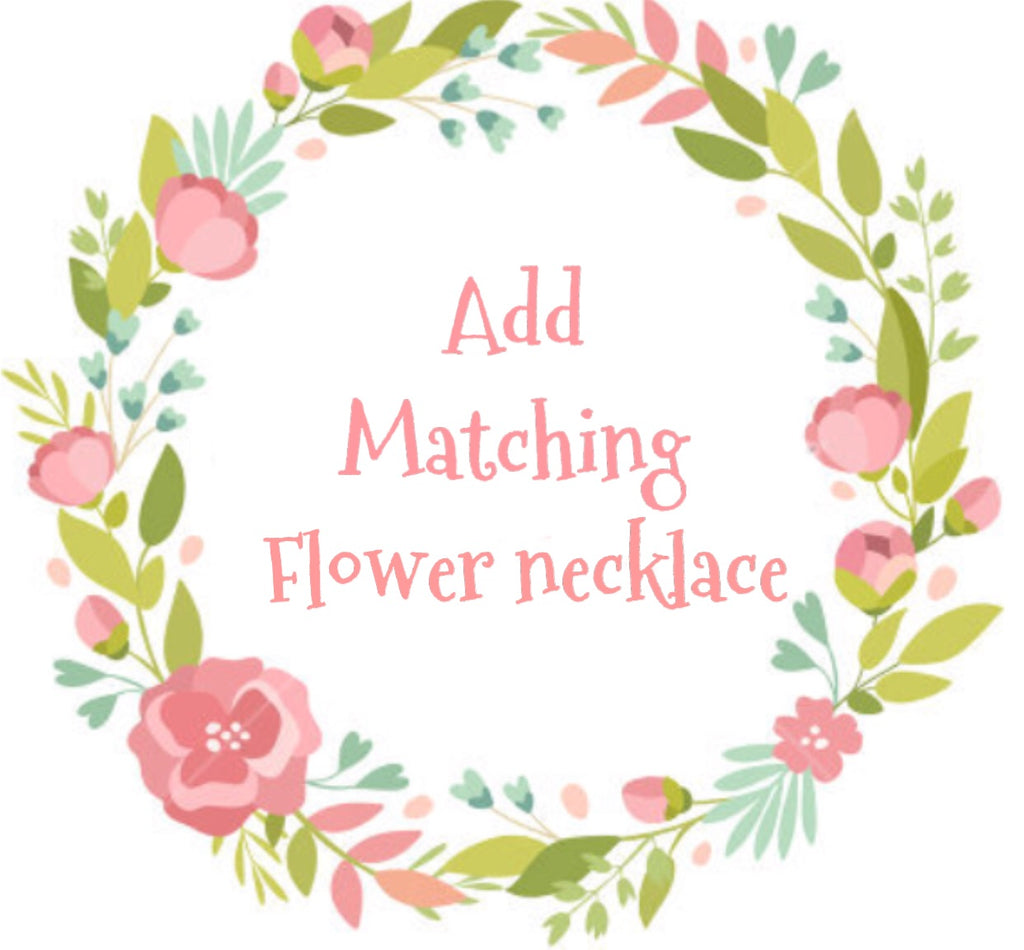 Add matching flower necklace