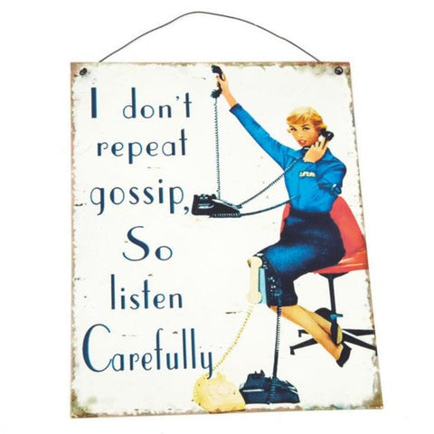 ' I don't repeat gossip' Sign