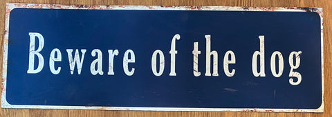 """Beware of the dog"" metal sign"