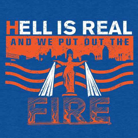 Cincinnati Soccer T-shirt - Hell Is Real and We Put Out The Fire