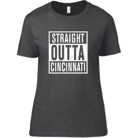 Straight Outta Cincinnati Women's T-Shirt